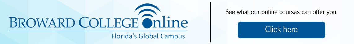 Broward College Online - See what our online courses can offer - Click here